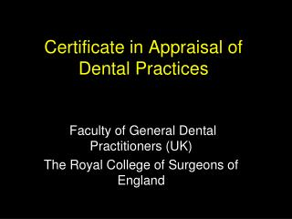 Certificate in Appraisal of Dental Practices