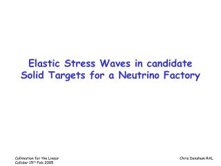 Elastic Stress Waves in candidate Solid Targets for a Neutrino Factory