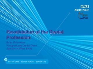 Revalidation of the Dental Profession