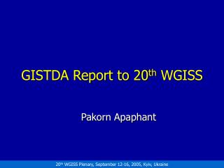 GISTDA Report to 20 th  WGISS