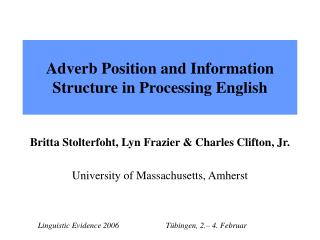Adverb Position and Information Structure in Processing English