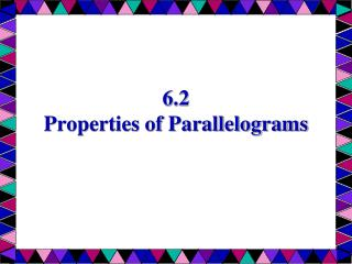6.2 Properties of Parallelograms