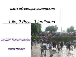 Le D�fi Transfrontalier Nesmy Manigat