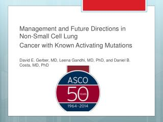 Management and Future Directions in Non-Small Cell Lung Cancer with Known Activating Mutations