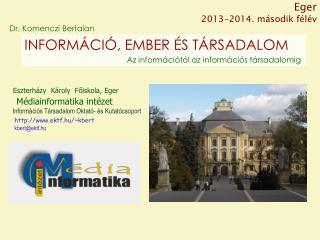 Eszterházy  Károly  Főiskola, Eger Médiainformatika intézet
