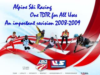 Alpine Ski Racing                 One TDTR for All Uses An important revision 2008-2009