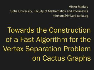 Towards the Construction of a Fast Algorithm for the Vertex Separation Problem on Cactus Graphs