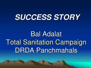 Bal Adalat Total Sanitation Campaign DRDA Panchmahals