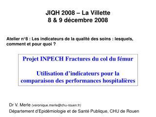 JIQH 2008 � La Villette 8 & 9 d�cembre 2008