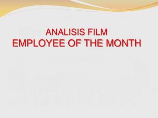 ANALISIS FILM EMPLOYEE OF THE MONTH