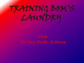 TRAINING BOM'S LAUNDRY