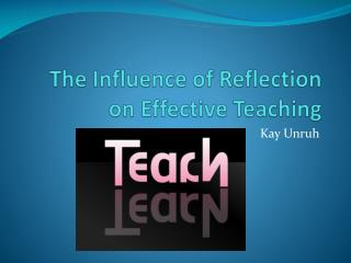 The Influence of Reflection on Effective Teaching