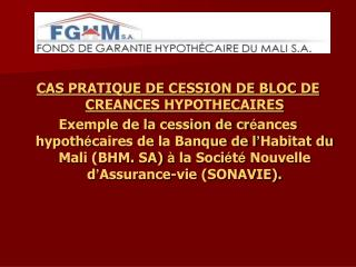 CAS PRATIQUE DE CESSION DE BLOC DE CREANCES HYPOTHECAIRES