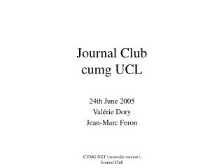 Journal Club   cumg UCL