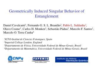 Geometrically Induced Singular Behavior of Entanglement
