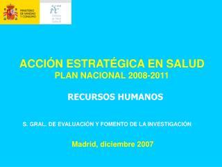 ACCIÓN ESTRATÉGICA EN SALUD PLAN NACIONAL 2008-2011