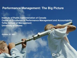 Performance Management: The Big Picture   Institute of Public Administration of Canada Centre of Excellence in Performan