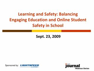 Learning and Safety: Balancing Engaging Education and Online Student Safety in School