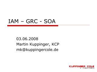 IAM   GRC - SOA