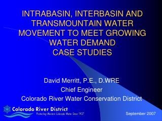 INTRABASIN, INTERBASIN AND TRANSMOUNTAIN WATER MOVEMENT TO MEET GROWING WATER DEMAND CASE STUDIES