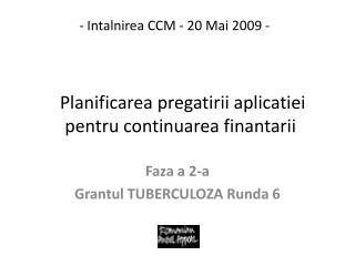 Planificarea pregatirii aplicatiei pentru continuarea finantarii