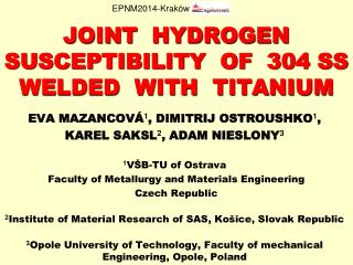 JOINT  HYDROGEN  SUSCEPTIBILITY  OF  304 SS  WELDED  WITH  TITANIUM