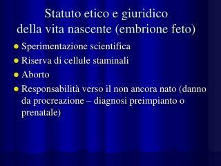 Statuto etico e giuridico della vita nascente (embrione feto)