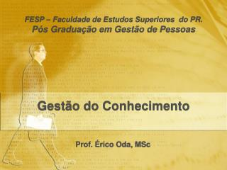 Prof. Érico Oda, MSc
