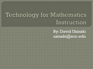 Technology for Mathematics Instruction