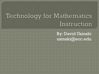 Technology for Mathematics Instruction