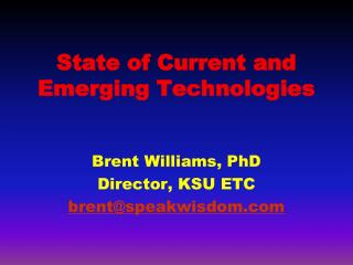 State of Current and Emerging Technologies