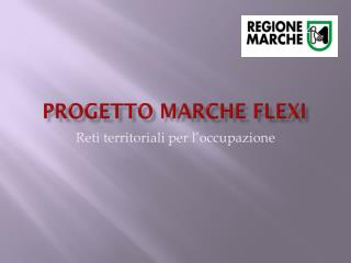 PROGETTO MARCHE FLEXI