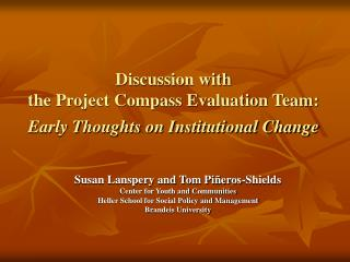 Discussion with  the Project Compass Evaluation Team: Early Thoughts on Institutional Change