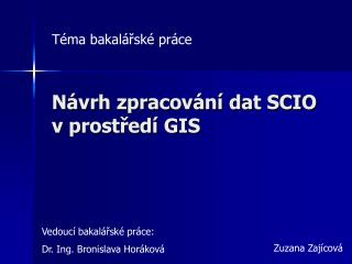 Návrh zpracování dat SCIO vprostředí GIS