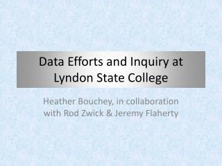 Data Efforts and Inquiry at Lyndon State College