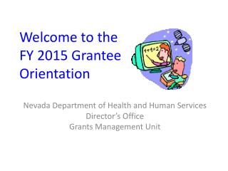 Welcome to the FY 2015 Grantee Orientation