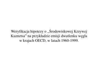 Środowiskowa Krzywa Kuznetsa  ( Environmental Kuznets Curve, EKC )