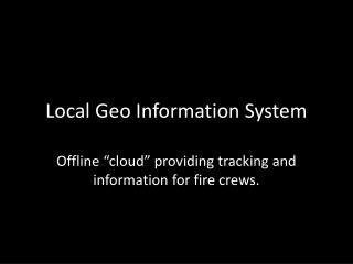Local Geo Information System