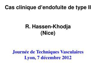 Cas clinique d ' endofuite de type II R. Hassen-Khodja  (Nice) Journée de Techniques Vasculaires
