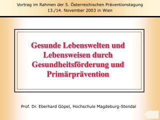 Gesunde Lebenswelten und Lebensweisen durch Gesundheitsförderung und Primärprävention