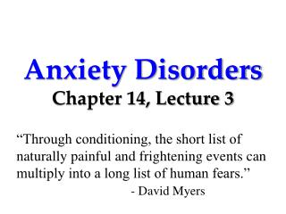 Anxiety Disorders Chapter 14, Lecture 3