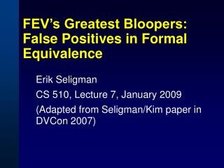 FEV's Greatest Bloopers:  False Positives in Formal Equivalence