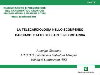 LA TELECARDIOLOGIA NELLO SCOMPENSO CARDIACO: STATO DELL'ARTE IN LOMBARDIA
