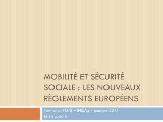 Mobilité et sécurité sociale : les nouveaux règlements européens