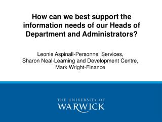 How can we best support the information needs of our Heads of Department and Administrators?