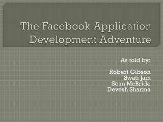The  Facebook  Application Development Adventure