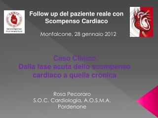 Rosa Pecoraro S.O.C. Cardiologia, A.O.S.M.A. Pordenone