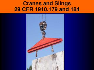 Cranes and Slings 29 CFR 1910.179 and 184