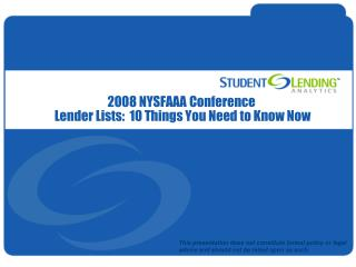 2008 NYSFAAA Conference   Lender Lists:  10 Things You Need to Know Now