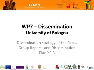 WP7 – Dissemination University of Bologna